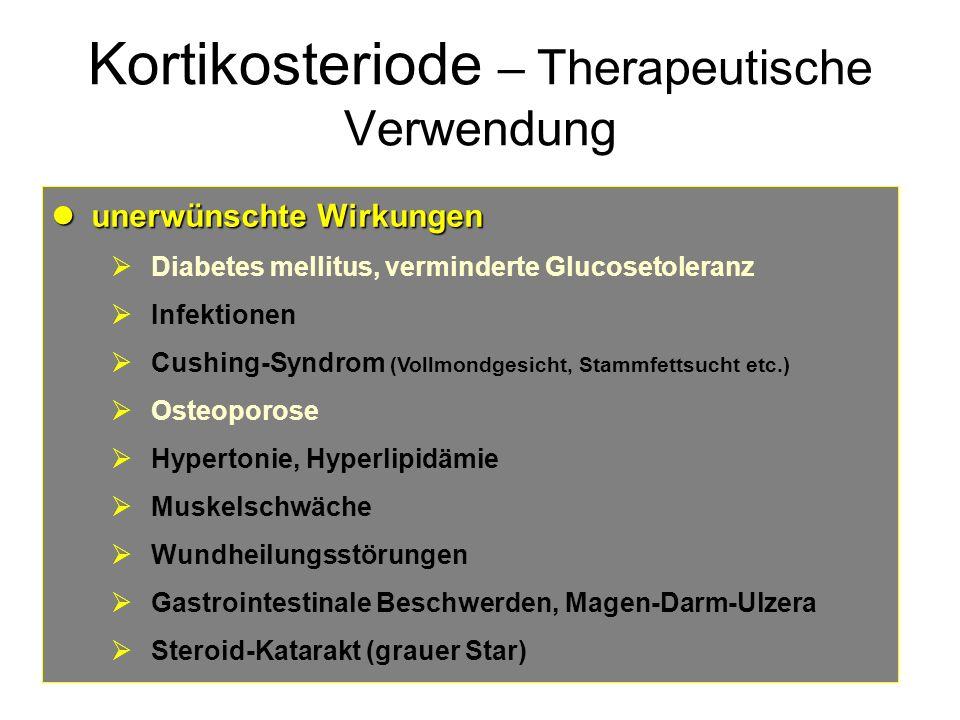 Kortikosteriode – Therapeutische Verwendung unerwünschte Wirkungen unerwünschte Wirkungen Diabetes mellitus, verminderte Glucosetoleranz Infektionen C