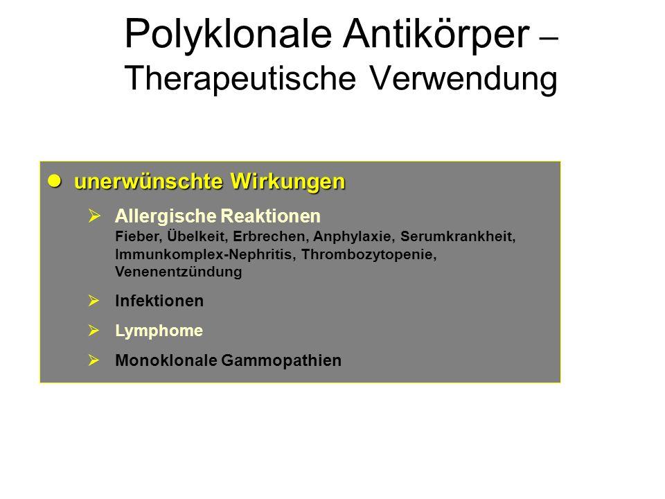 unerwünschte Wirkungen unerwünschte Wirkungen Allergische Reaktionen Fieber, Übelkeit, Erbrechen, Anphylaxie, Serumkrankheit, Immunkomplex-Nephritis,