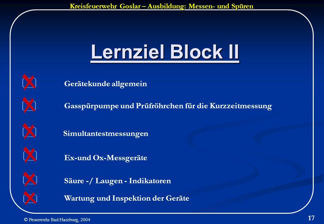 Kreisfeuerwehr Goslar – Ausbildung: Messen- und Spüren © Feuerwehr Bad Harzburg, 2004 17 Lernziel Block II Ex-und Ox-Messgeräte Simultantestmessungen