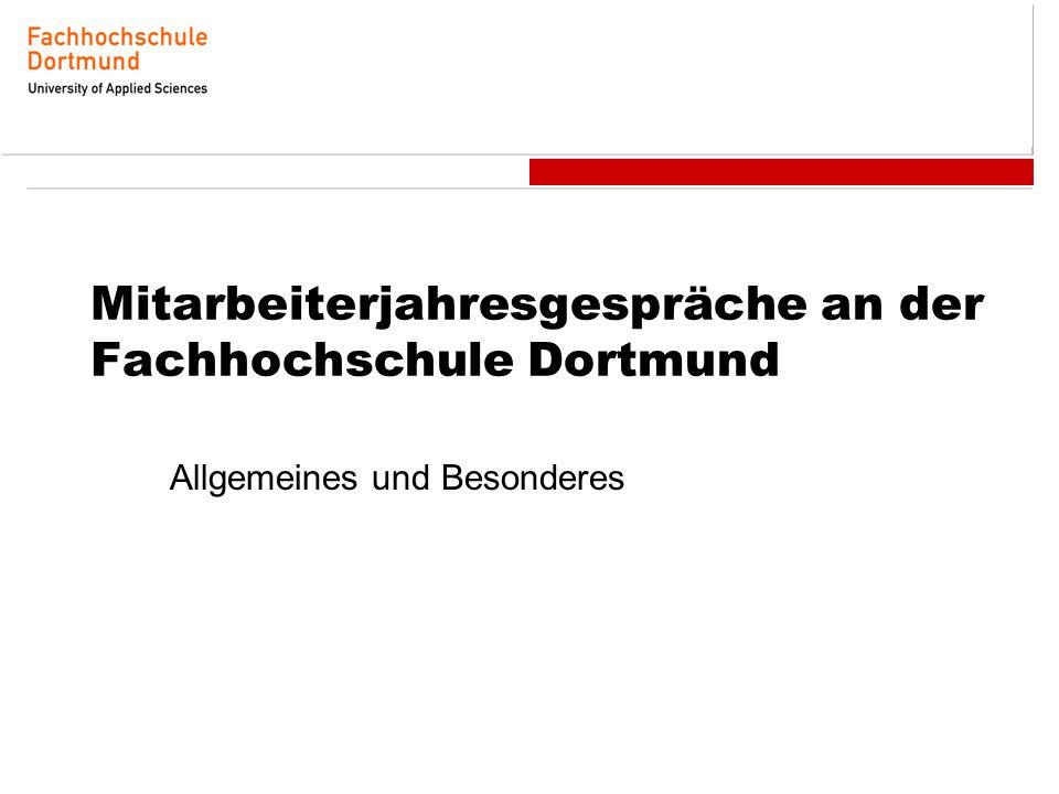Mitarbeiterjahresgespräche an der Fachhochschule Dortmund Allgemeines und Besonderes