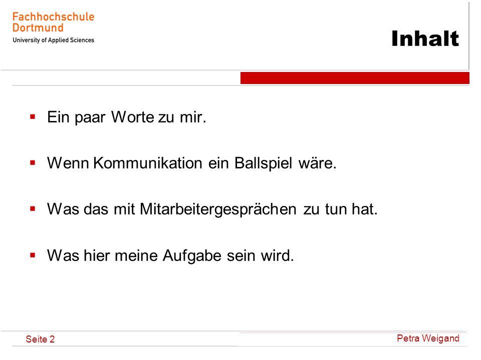 Petra Weigand Seite 13 Kommunikation als Ballspiel...