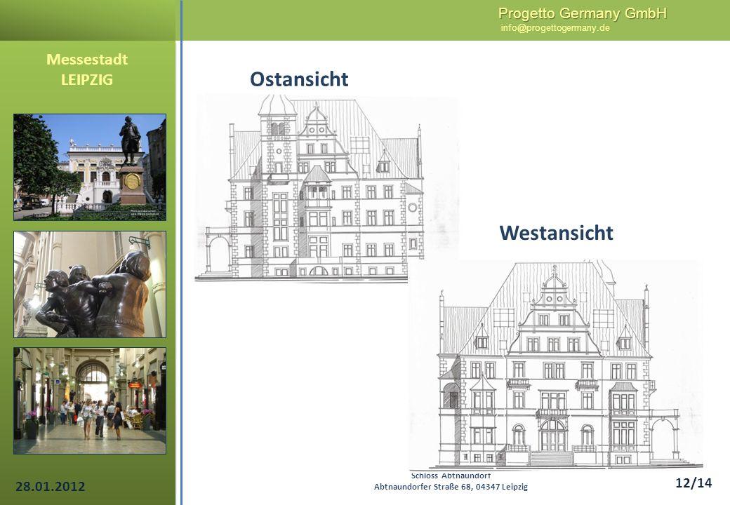 Progetto Germany GmbH Progetto Germany GmbH info@progettogermany.de 12/14 Ostansicht Messestadt LEIPZIG Schloss Abtnaundorf Abtnaundorfer Straße 68, 0