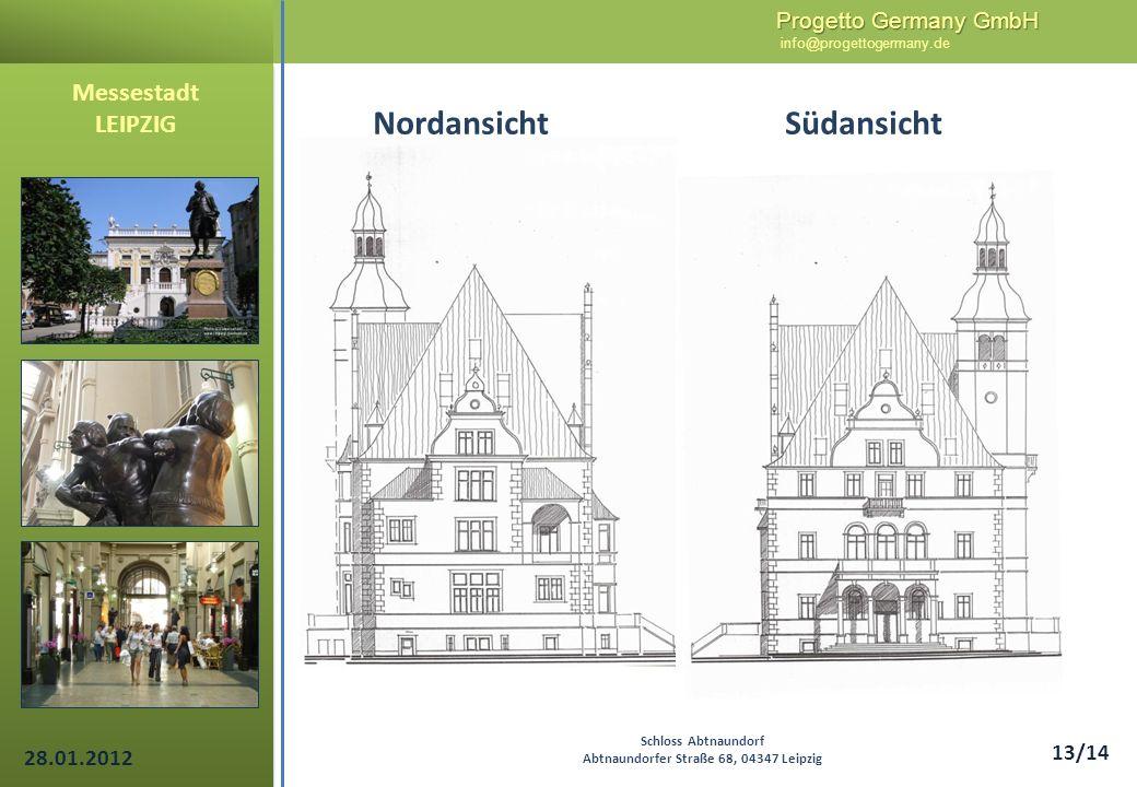Progetto Germany GmbH Progetto Germany GmbH info@progettogermany.de 13/14 Nordansicht Südansicht Messestadt LEIPZIG Schloss Abtnaundorf Abtnaundorfer