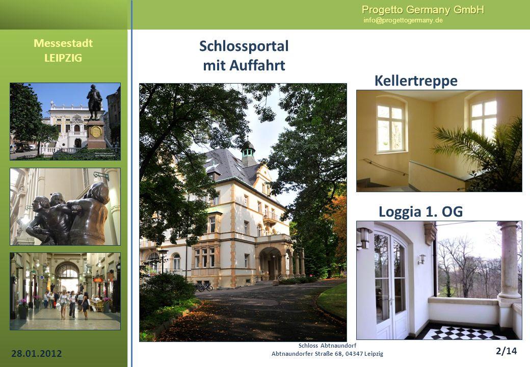 Progetto Germany GmbH Progetto Germany GmbH info@progettogermany.de 2/14 Schlossportal mit Auffahrt Kellertreppe Loggia 1. OG Schloss Abtnaundorf Abtn