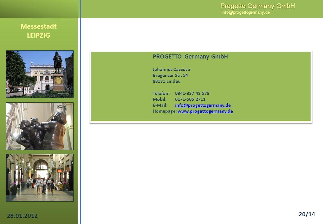 Progetto Germany GmbH Progetto Germany GmbH info@progettogermany.de 28.01.2012 20/14 PROGETTO Germany GmbH Johannes Caccece Bregenzer Str. 54 88131 Li