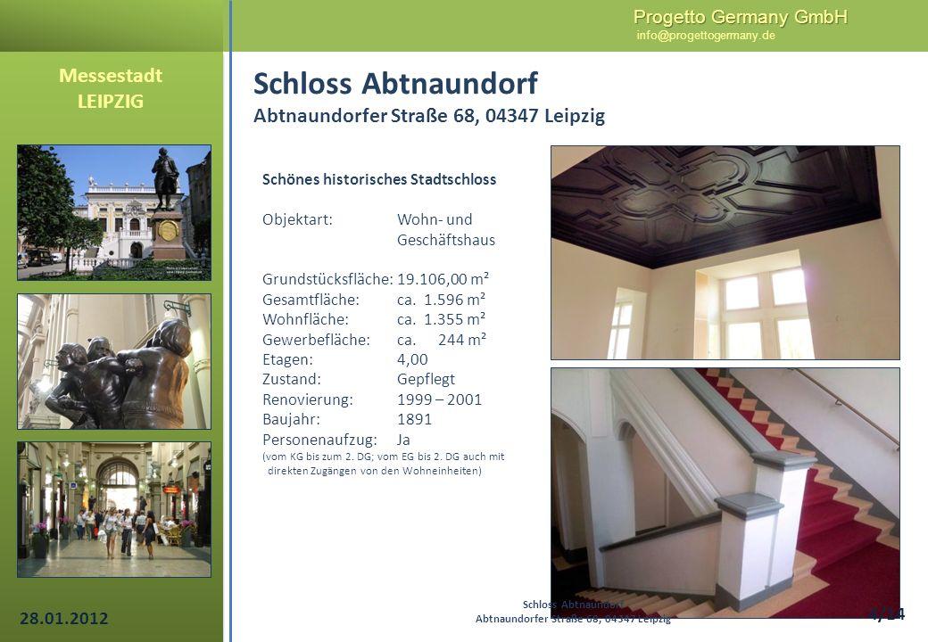 Progetto Germany GmbH Progetto Germany GmbH info@progettogermany.de 4/14 Schönes historisches Stadtschloss Objektart:Wohn- und Geschäftshaus Grundstüc