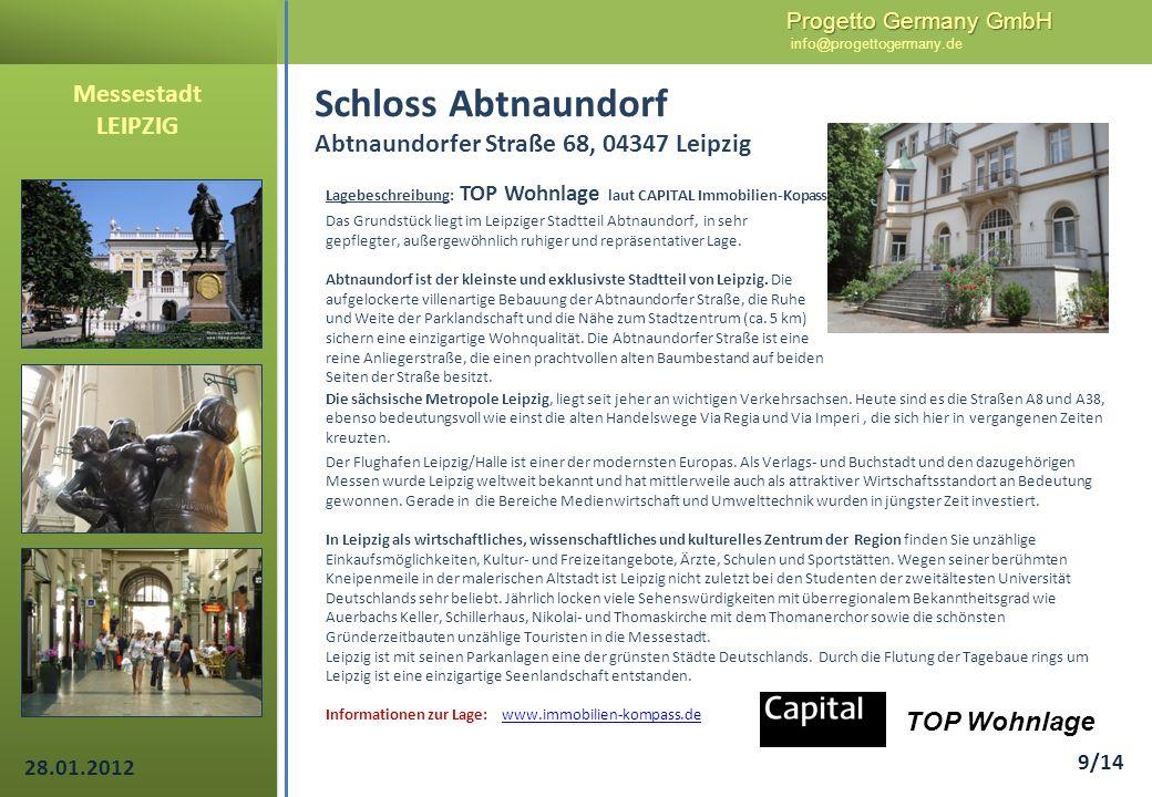 Progetto Germany GmbH Progetto Germany GmbH info@progettogermany.de 9/14 Die sächsische Metropole Leipzig, liegt seit jeher an wichtigen Verkehrsachse