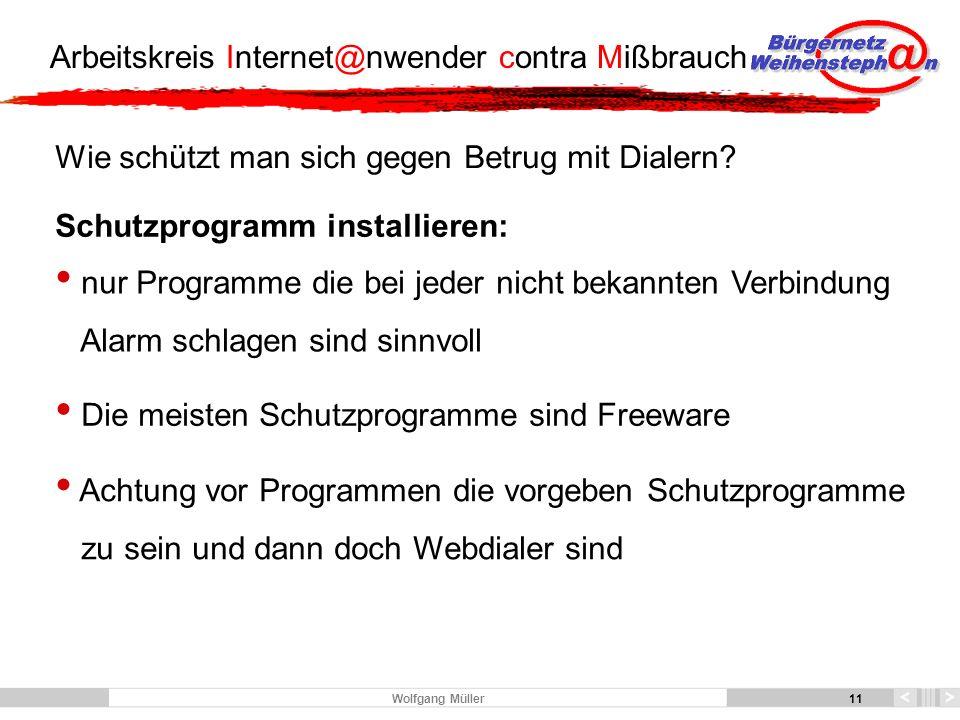 11 Arbeitskreis Internet@nwender contra Mißbrauch 11 Wolfgang Müller Wie schützt man sich gegen Betrug mit Dialern.