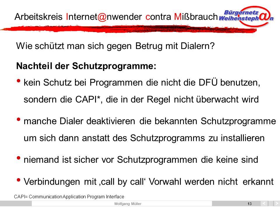 13 Arbeitskreis Internet@nwender contra Mißbrauch 13 Wolfgang Müller Wie schützt man sich gegen Betrug mit Dialern.