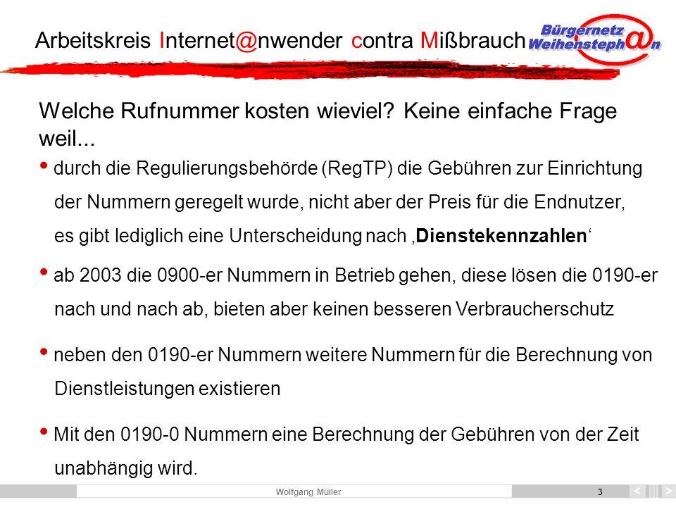 14 Arbeitskreis Internet@nwender contra Mißbrauch 14 Wolfgang Müller Wie schützt man sich gegen Betrug mit Dialern.