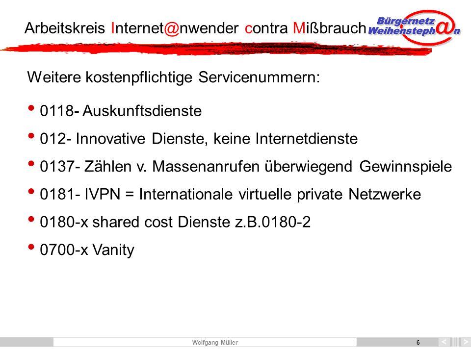 7 Arbeitskreis Internet@nwender contra Mißbrauch 7 Wolfgang Müller Wie schützt man sich gegen Betrug mit Dialern.