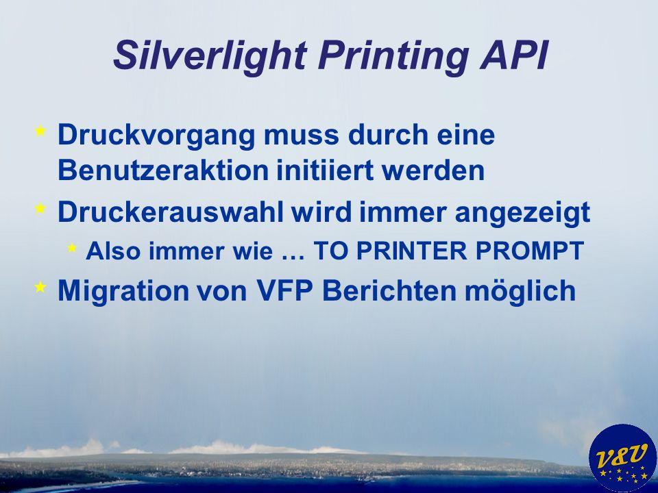 Silverlight Printing API * Druckvorgang muss durch eine Benutzeraktion initiiert werden * Druckerauswahl wird immer angezeigt * Also immer wie … TO PR