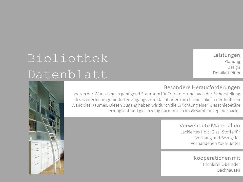 Leistungen Planung Design Detailarbeiten Bibliothek Datenblatt Besondere Herausforderungen waren der Wunsch nach genügend Stauraum für Fotos etc.