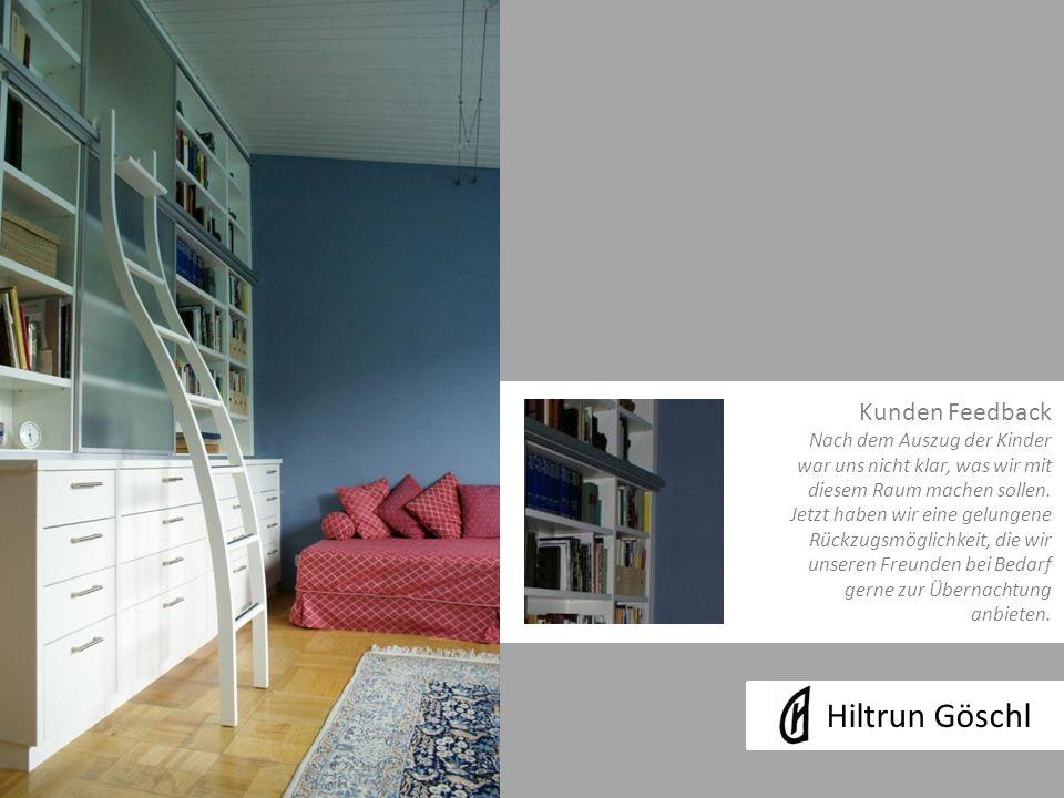 Hiltrun Göschl Kunden Feedback Nach dem Auszug der Kinder war uns nicht klar, was wir mit diesem Raum machen sollen.