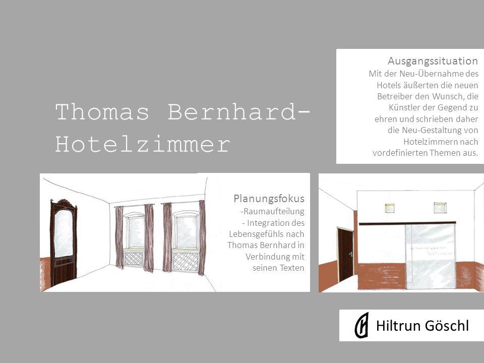 Thomas Bernhard- Hotelzimmer Ausgangssituation Mit der Neu-Übernahme des Hotels äußerten die neuen Betreiber den Wunsch, die Künstler der Gegend zu ehren und schrieben daher die Neu-Gestaltung von Hotelzimmern nach vordefinierten Themen aus.