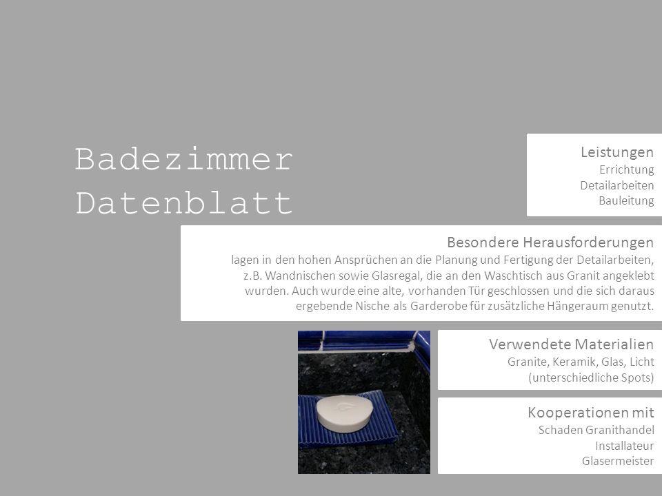 Badezimmer Datenblatt Besondere Herausforderungen lagen in den hohen Ansprüchen an die Planung und Fertigung der Detailarbeiten, z.B.