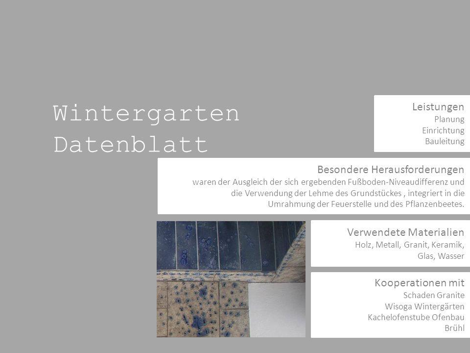 Wintergarten Datenblatt Besondere Herausforderungen waren der Ausgleich der sich ergebenden Fußboden-Niveaudifferenz und die Verwendung der Lehme des Grundstückes, integriert in die Umrahmung der Feuerstelle und des Pflanzenbeetes.