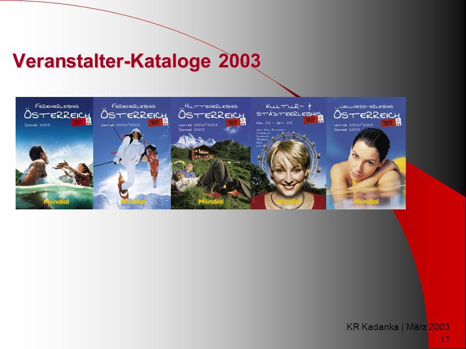 KR Kadanka | März 2003 17 Veranstalter-Kataloge 2003
