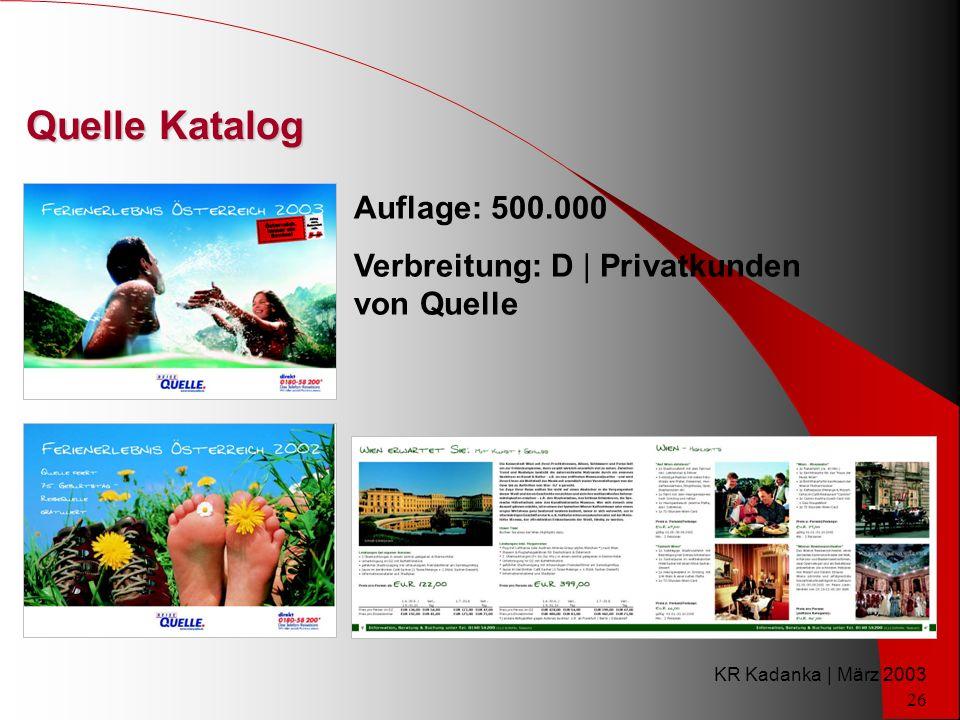 KR Kadanka | März 2003 26 Quelle Katalog Auflage: 500.000 Verbreitung: D | Privatkunden von Quelle