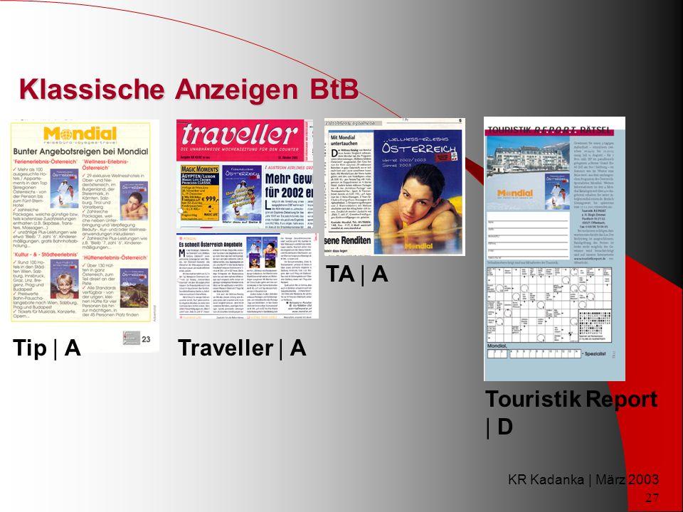 KR Kadanka | März 2003 27 Klassische Anzeigen BtB Tip | A TA | A Traveller | A Touristik Report | D