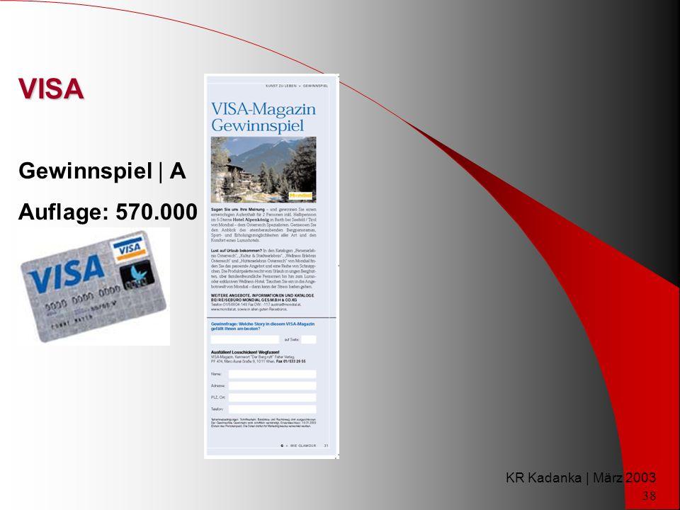 KR Kadanka | März 2003 38 VISA Gewinnspiel | A Auflage: 570.000
