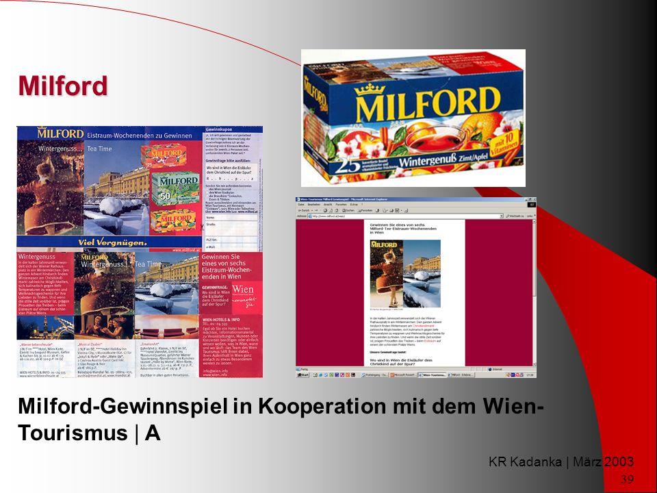 KR Kadanka | März 2003 39 Milford Milford-Gewinnspiel in Kooperation mit dem Wien- Tourismus | A