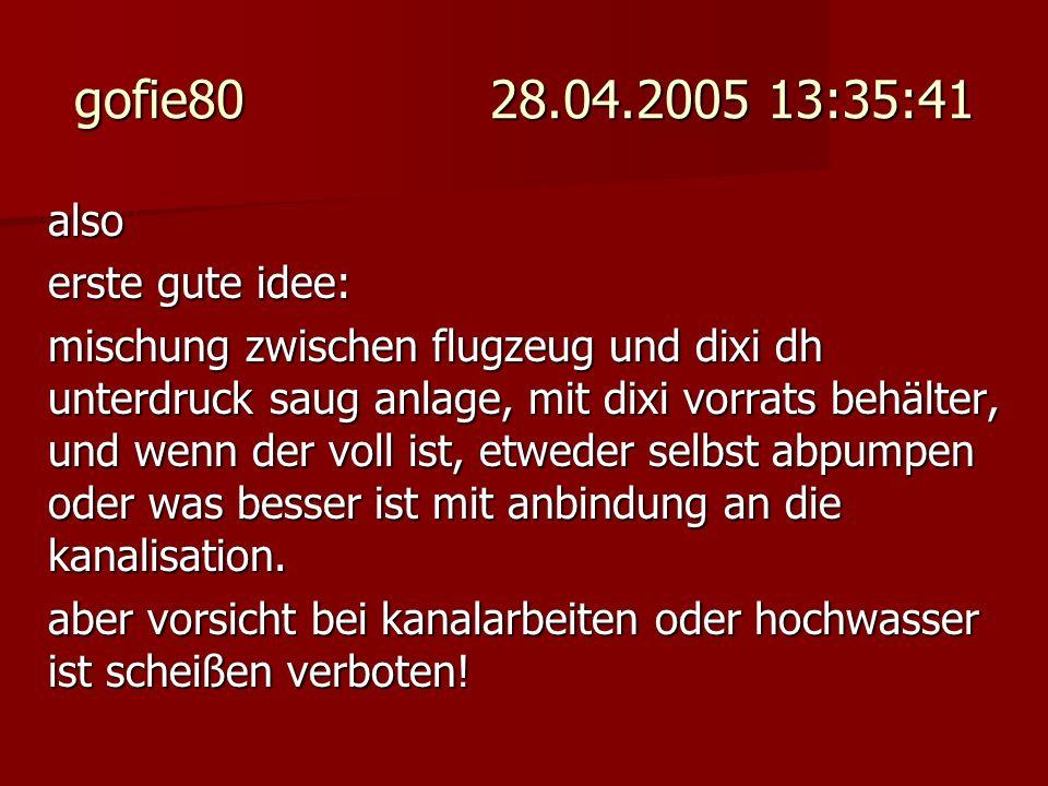 gofie80 28.04.2005 13:35:41 also erste gute idee: mischung zwischen flugzeug und dixi dh unterdruck saug anlage, mit dixi vorrats behälter, und wenn d
