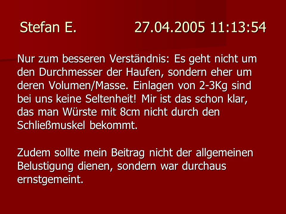 Stefan E. 27.04.2005 11:13:54 Nur zum besseren Verständnis: Es geht nicht um den Durchmesser der Haufen, sondern eher um deren Volumen/Masse. Einlagen
