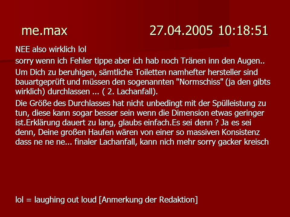 Michael 28.04.2005 10:26:31 In Plauen im Vogtland gibt es heute noch Plumsklos wo ein mindestens 200er Steinzeugrohr aus dem 3 oder 4 Stock bis hinunter in die Grube reicht.