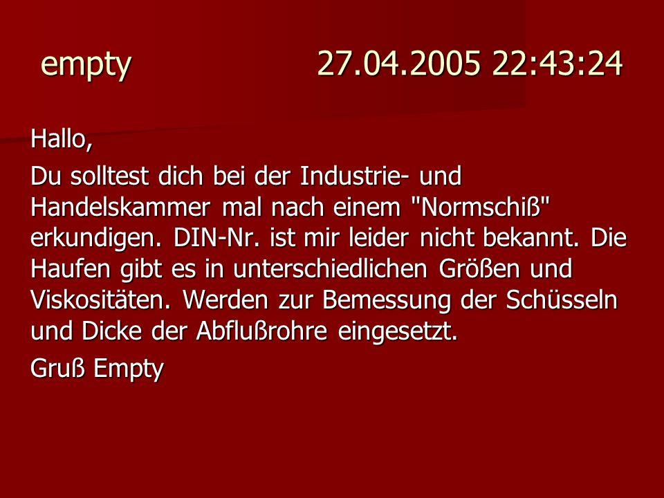 empty 27.04.2005 22:43:24 Hallo, Du solltest dich bei der Industrie- und Handelskammer mal nach einem