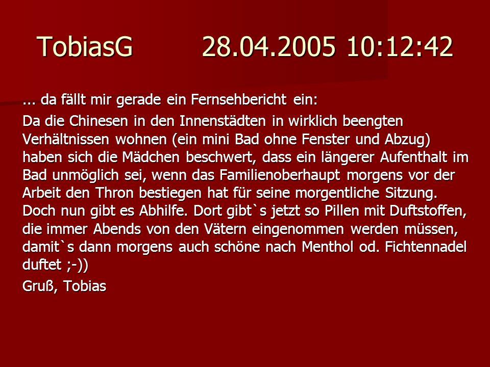 TobiasG 28.04.2005 10:12:42... da fällt mir gerade ein Fernsehbericht ein: Da die Chinesen in den Innenstädten in wirklich beengten Verhältnissen wohn