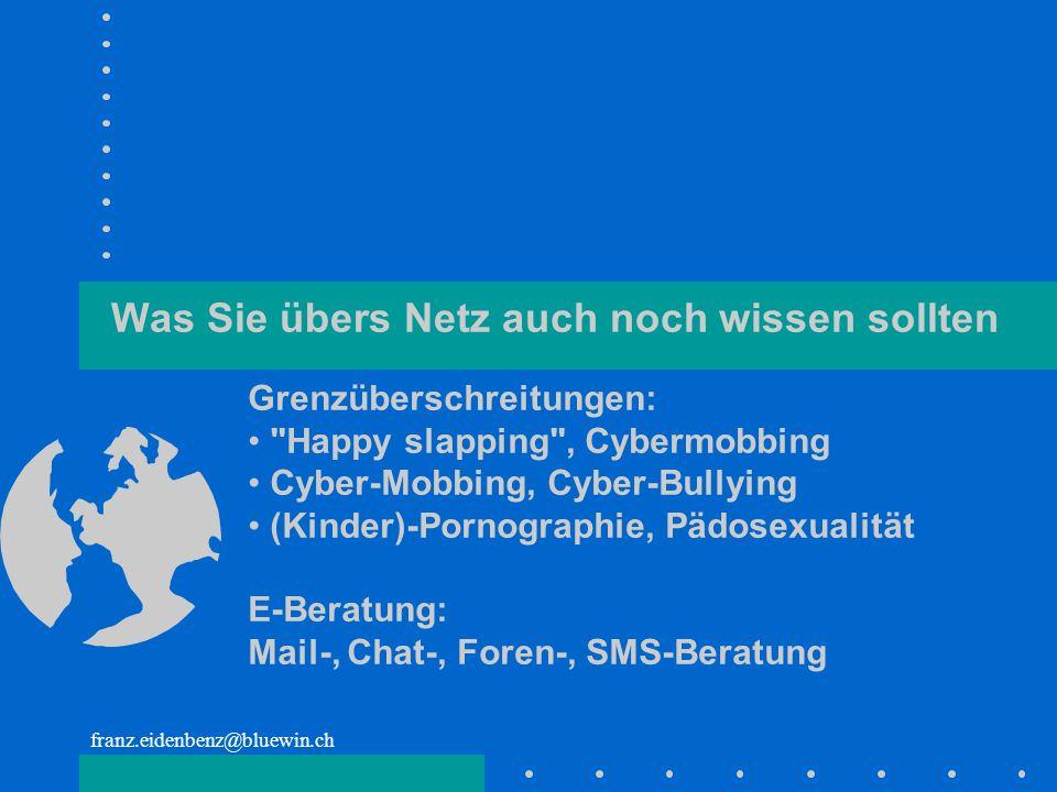 franz.eidenbenz@bluewin.ch Was Sie übers Netz auch noch wissen sollten Grenzüberschreitungen: