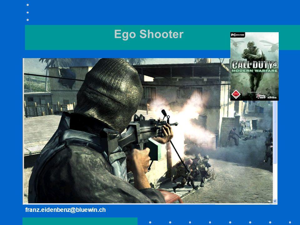 franz.eidenbenz@bluewin.ch Ego Shooter