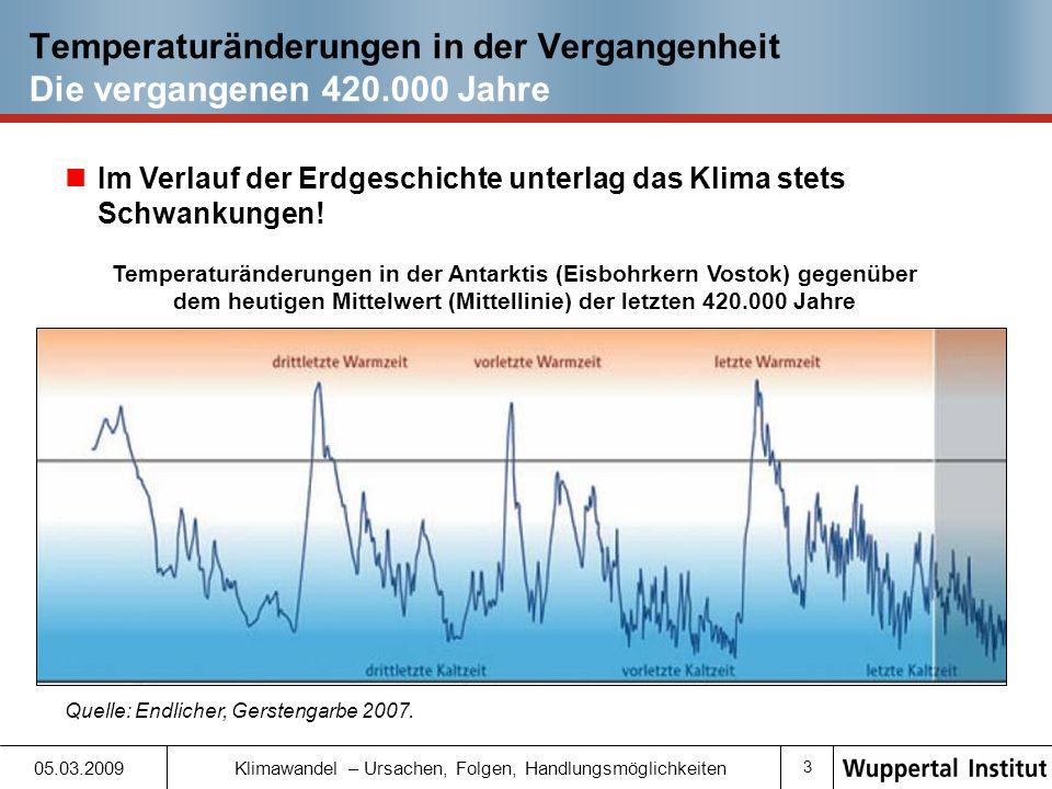 13 05.03.2009 Klimawandel – Ursachen, Folgen, Handlungsmöglichkeiten Der erwartete zukünftige Klimawandel und seine Folgen Temperaturanstieg Klimamodell-Projektionen der globalen Temperaturentwicklung unter verschiedenen Annahmen zum zukünftigen THG-Ausstoß Quelle: IPCC 2007.
