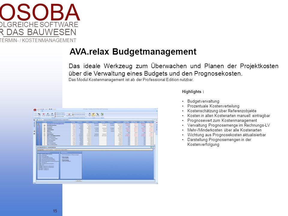 COSOBA AVA / TERMIN- / KOSTENMANAGEMENT FÜR DAS BAUWESEN ERFOLGREICHE SOFTWARE 15 Highlights : Budgetverwaltung Prozentuale Kostenverteilung Kostensch