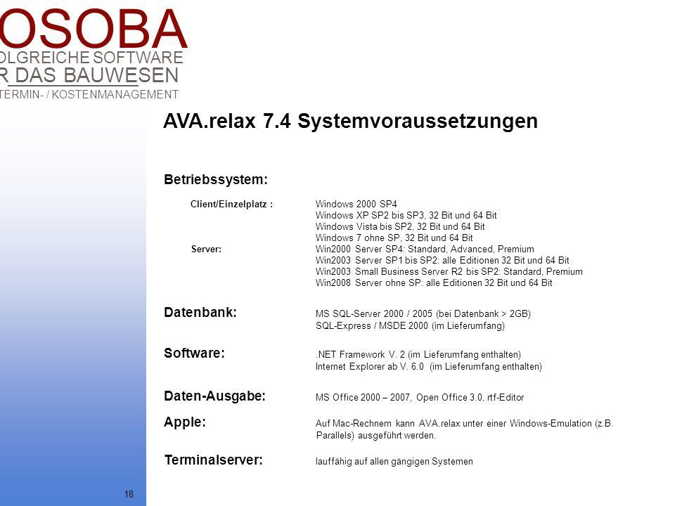COSOBA AVA / TERMIN- / KOSTENMANAGEMENT FÜR DAS BAUWESEN ERFOLGREICHE SOFTWARE 18 Client/Einzelplatz : Windows 2000 SP4 Windows XP SP2 bis SP3, 32 Bit