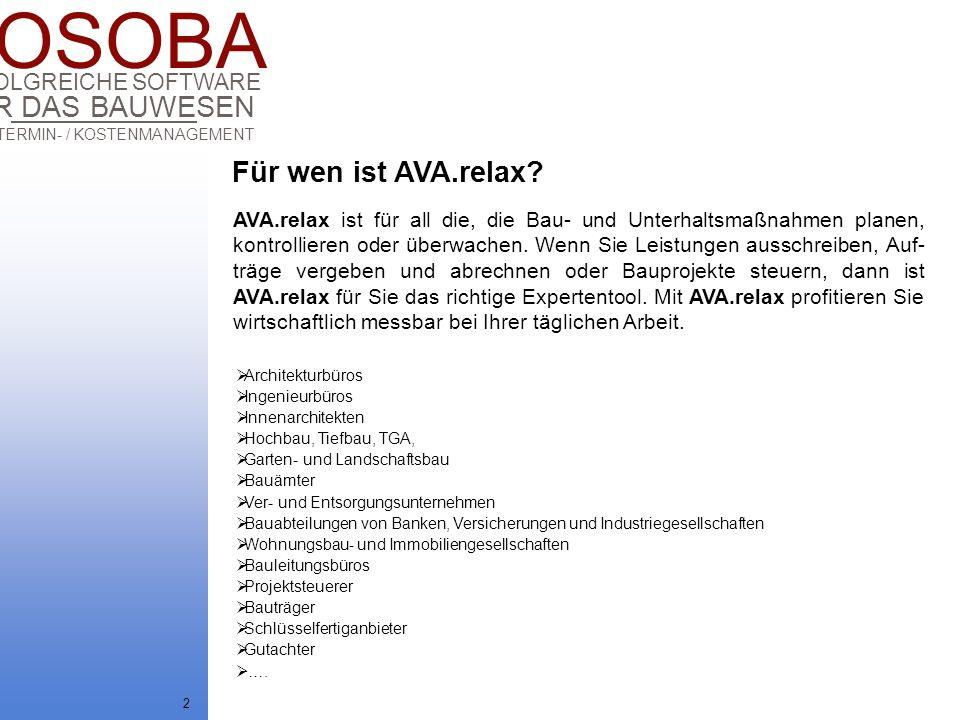 COSOBA AVA / TERMIN- / KOSTENMANAGEMENT FÜR DAS BAUWESEN ERFOLGREICHE SOFTWARE 2 AVA.relax ist für all die, die Bau- und Unterhaltsmaßnahmen planen, k