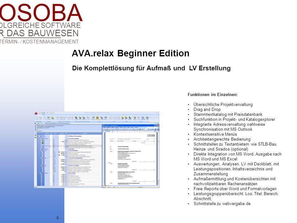 COSOBA AVA / TERMIN- / KOSTENMANAGEMENT FÜR DAS BAUWESEN ERFOLGREICHE SOFTWARE 17 AVA.relax, vollständig mit der Microsoft.NET Technologie entwickelt, verfügt über ein SQL-Server Interface, kann aber auch ohne kosten- pflichtige Datenbank mit hervorragender Performance durch SQL- Express betrieben werden.
