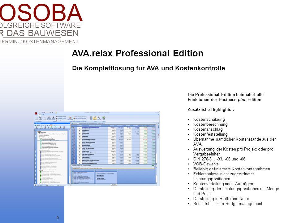 COSOBA AVA / TERMIN- / KOSTENMANAGEMENT FÜR DAS BAUWESEN ERFOLGREICHE SOFTWARE 9 Die Komplettlösung für AVA und Kostenkontrolle Die Professional Editi