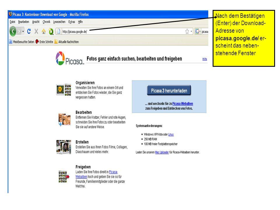 Nach dem Bestätigen (Enter) der Download- Adresse von picasa.google.de/ er- scheint das neben- stehende Fenster
