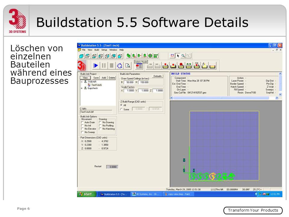 Transform Your Products Page 6 Löschen von einzelnen Bauteilen während eines Bauprozesses Buildstation 5.5 Software Details
