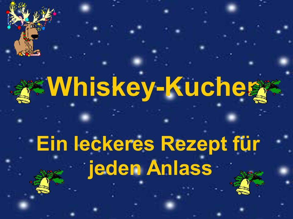 10.Überprüfe den Whiskey auf seine Konsistenzzzzzzzzzzzz.......