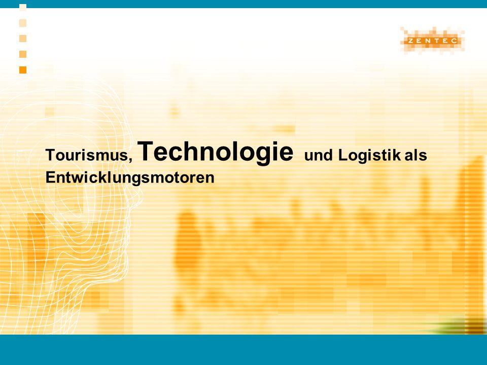 Tourismus, Technologie und Logistik als Entwicklungsmotoren