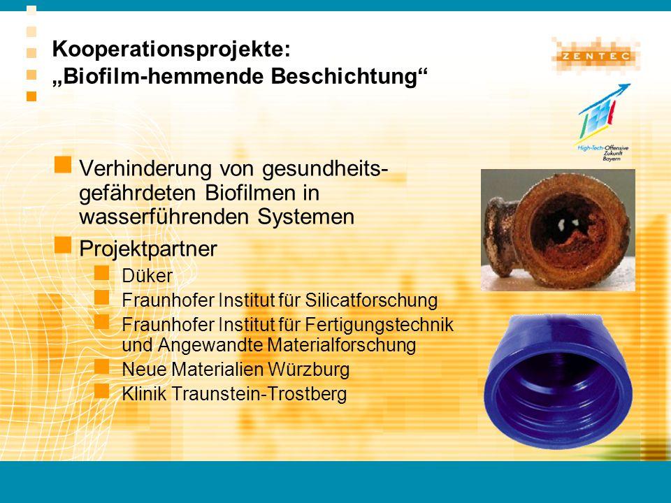 Kooperationsprojekte: Biofilm-hemmende Beschichtung Verhinderung von gesundheits- gefährdeten Biofilmen in wasserführenden Systemen Projektpartner Dük