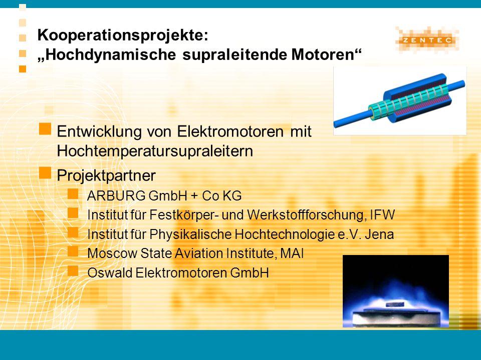 Kooperationsprojekte: Hochdynamische supraleitende Motoren Entwicklung von Elektromotoren mit Hochtemperatursupraleitern Projektpartner ARBURG GmbH +
