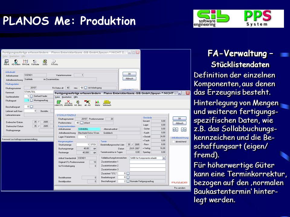 PLANOS Me: Produktion FA-Verwaltung – Erzeugniszeile Definition des Erzeugnis- artikels, sofern nicht be- reits auf der ersten Kopf- maske eingegeben.