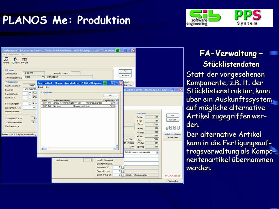 PLANOS Me: Produktion FA-Verwaltung – Stücklistendaten Umfangreiche Gewichts- und Bemaßungsfelder. Die Flächen- bzw. die Ge- samtgewichte sind über va