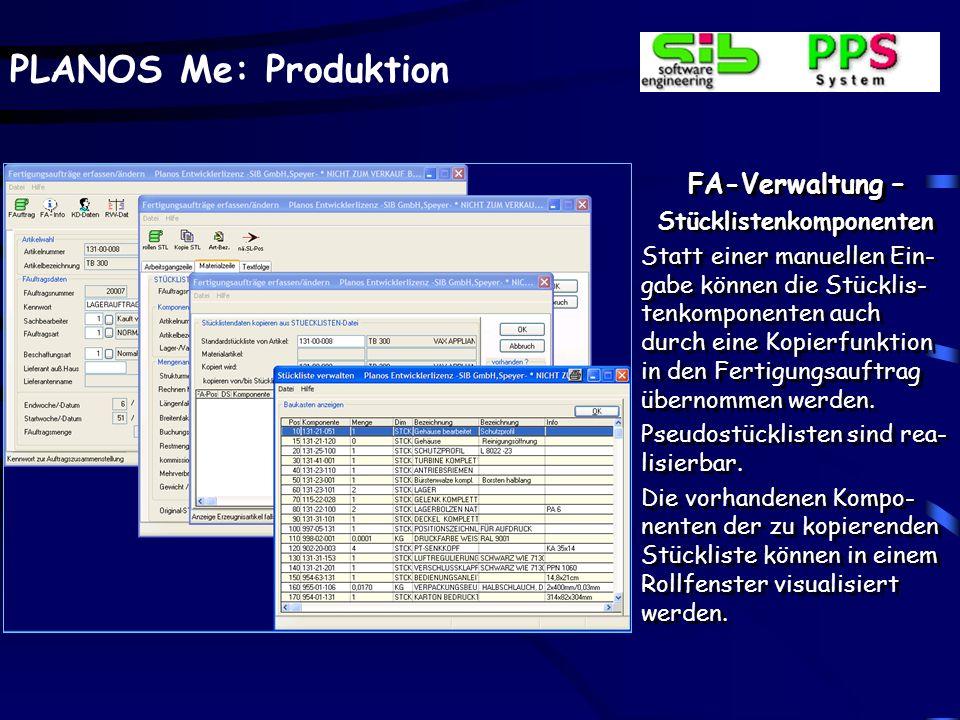 PLANOS Me: Produktion FA-Verwaltung – Stücklistendaten Statt der vorgesehenen Komponente, z.B. lt. der Stücklistenstruktur, kann über ein Auskunftssys