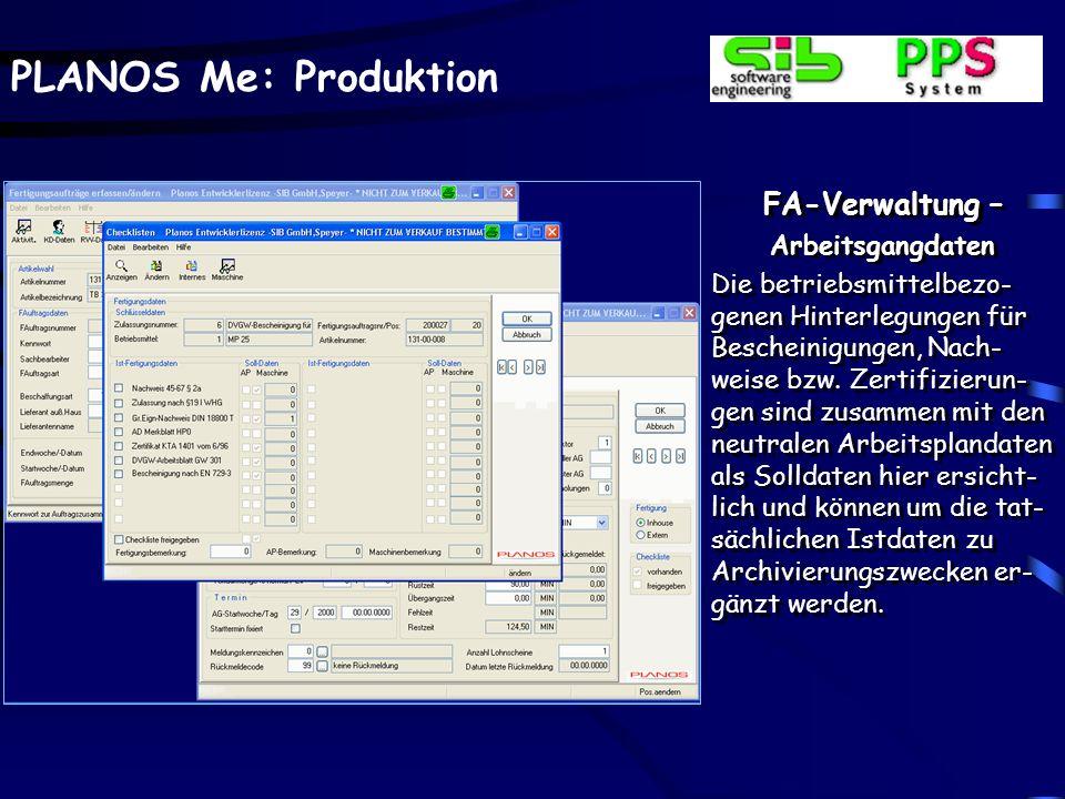 PLANOS Me: Produktion FA-Verwaltung – Arbeitsgangdaten lt. Arbeitsgangart Die Arbeitsgangfolge ist hier auf Basis eines Ar- beitsgangkataloges von Be-