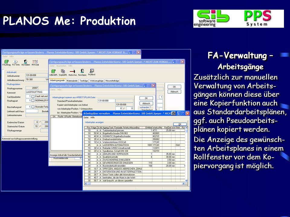 PLANOS Me: Produktion FA-Verwaltung – Arbeitsgangdaten Zusätzlich zu dem im Ar- beitsgang hinterlegten Be- triebsmittel können evtl. vorhandene altern